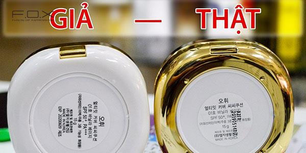 Kiểm tra tem mác, giấy chứng nhận để phân biệt phấn nước Ohui thật giả